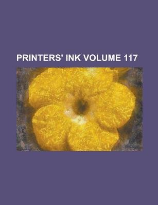 Printers' Ink Volume 117 (English, French, Paperback): Louis de Ronchaud, Books Group, Anonymous