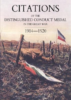 Citations of the Distinguished Conduct Medal 1914-1920 - SECTION 1: Royal Flying Corps & Royal Air Force Foot Guards Yeomanry...