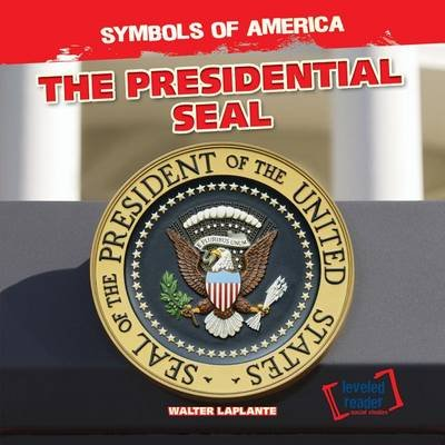The Presidential Seal (Hardcover): Walter Laplante
