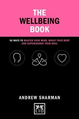 The Wellbeing Book - 50 ways to focus your mind, boost your body and supercharge your soul (Hardcover): Andrew Sharman