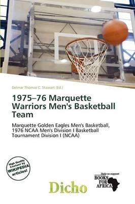 1975-76 Marquette Warriors Men's Basketball Team (Paperback): Delmar Thomas C. Stawart