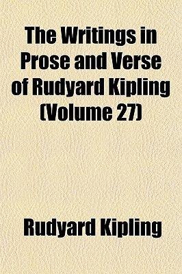 The Writings in Prose and Verse of Rudyard Kipling (Volume 27) (Paperback): Rudyard Kipling