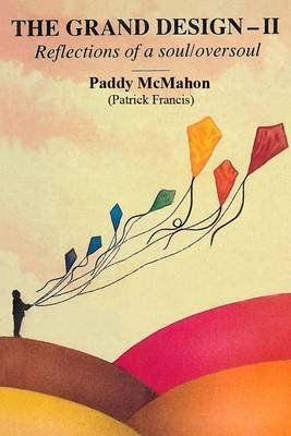The Grand Design - II - Reflections of a Soul/Oversoul (Paperback): MR Paddy McMahon