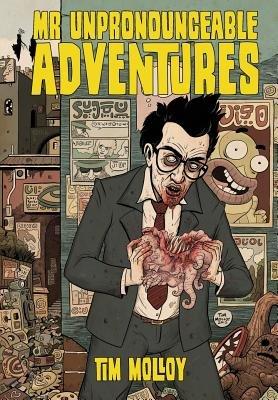 Mr Unpronounceable Adventures (Paperback): Tim Molloy