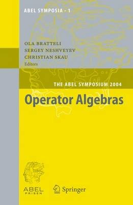 Operator Algebras - The Abel Symposium 2004 : Proceedings of the First Abel Symposium, Oslo, September 3-5, 2004 (Electronic...