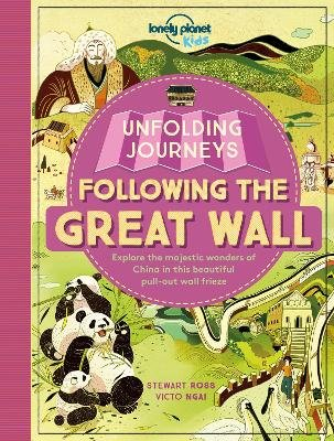 Unfolding Journeys - Following the Great Wall (Paperback): Lonely Planet Kids