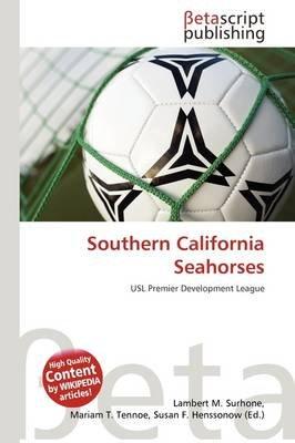 Southern California Seahorses (Paperback): Lambert M. Surhone, Mariam T. Tennoe, Susan F. Henssonow