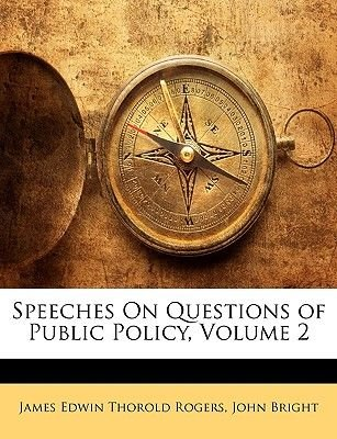 Speeches on Questions of Public Policy, Volume 2 (Paperback): James Edwin Thorold Rogers, John Bright