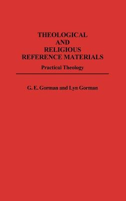 Theological and Religious Reference Materials: Practical Theology (Hardcover): Gary E. Gorman