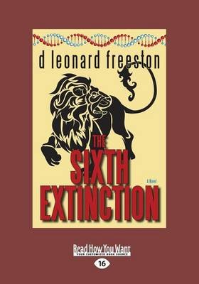 The Sixth Extinction (Large print, Paperback, Large type / large print edition): D. Leonard Freeston