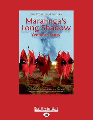 Maralinga's Long Shadow - Yvonne's Story (Large print, Paperback, Large type edition): Christobel Mattingley