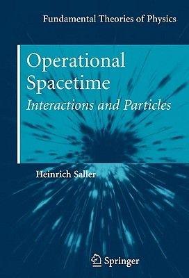 Operational Spacetime (Hardcover, 2010 ed.): Heinrich Saller