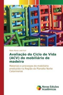 Avaliacao Do Ciclo de Vida (Acv) Do Mobiliario de Madeira (Portuguese, Paperback): Keil Malis Maria Liebl