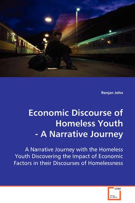 Economic Discourse of Homeless Youth (Paperback): Renjan John