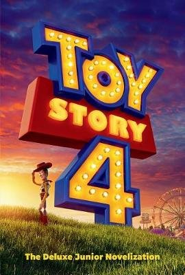 Toy Story 4: The Deluxe Junior Novelization (Disney/Pixar Toy Story 4)  (Hardcover)