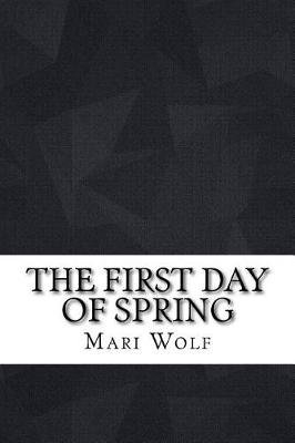 The First Day of Spring (Paperback): Mari Wolf