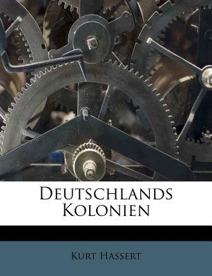 Deutschlands Kolonien (English, German, Paperback): Kurt Hassert