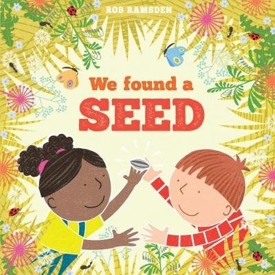 We Found a Seed (Hardcover): Rob Ramsden