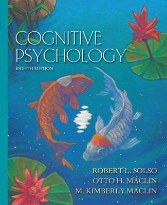 Cognitive Psychology (Hardcover, 8th edition): Robert L. Solso, M. Maclin, Otto H MacLin