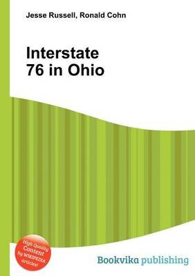 Interstate 76 in Ohio (Paperback): Jesse Russell, Ronald Cohn