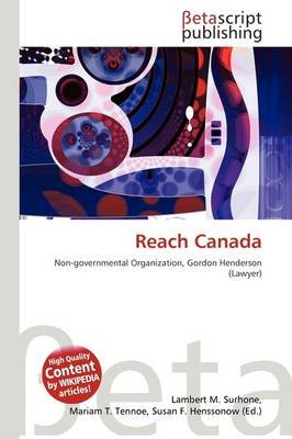 Reach Canada (Paperback): Lambert M. Surhone, Mariam T. Tennoe, Susan F. Henssonow
