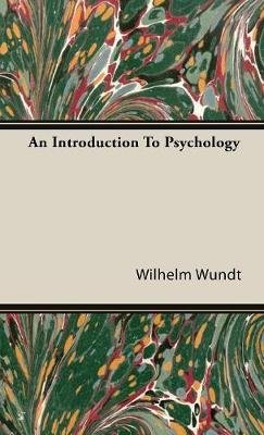 An Introduction To Psychology (Hardcover): Wilhelm Wundt