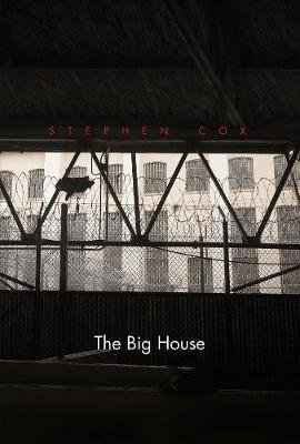 The Big House - Image and Reality of the American Prison (Paperback): Stephen D Cox