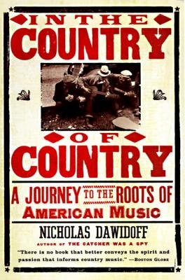 In the Country of Country - A Journey to the Roots of American Music (Electronic book text): Nicholas Dawidoff