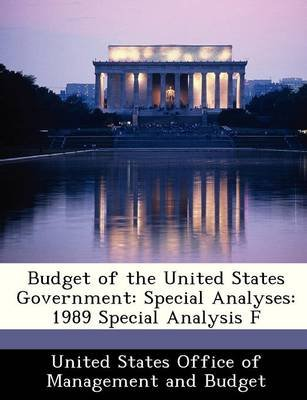 Budget of the United States Government - Special Analyses: 1989 Special Analysis F (Paperback):