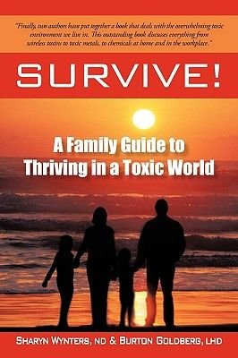 Survive! - A Family Guide to Thriving in a Toxic World (Paperback): Sharyn Wynters Nd, Burton Goldberg Lhd