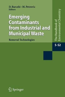 Emerging Contaminants from Industrial and Municipal Waste - Removal Technologies (Paperback, Softcover reprint of hardcover 1st...
