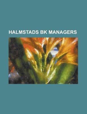 Halmstads Bk Managers - Roy Hodgson, Stuart Baxter, Harry Bruce, Jonas Thern, Jen Kalmr, Sylve Bengtsson, Lars Jacobsson, Tom...