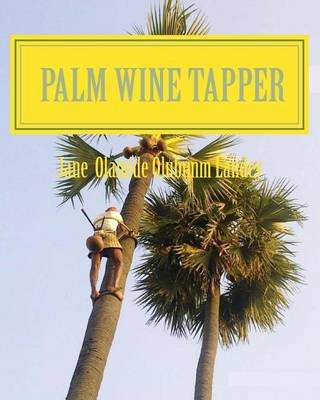 Palm Wine Tapper - Moon Light Tale (Paperback): Jane Landey