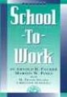 School-To-Work (Hardcover, illustrated edition): Arnold H Packer