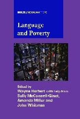 Language and Poverty (Hardcover): Wayne Harbert, Sally McConnell-Ginet, Amanda Miller, John Whitman