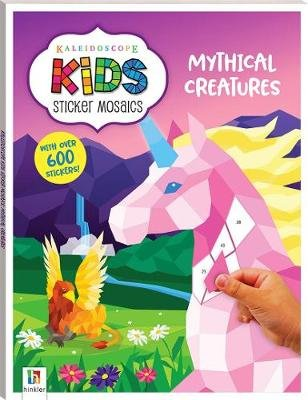 Kaleidoscope Kids Sticker Mosaics: Mythical Creatures (Paperback, 3rd edition): Hinkler Books Hinkler Books