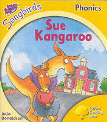 Oxford Reading Tree: Stage 5: Songbirds: Sue Kangaroo (Paperback): Julia Donaldson