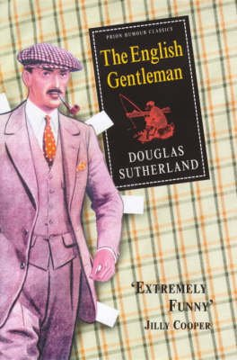 The English Gentleman (Hardcover, New edition): Douglas Sutherland