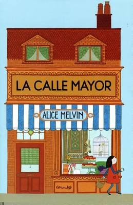 La Calle Mayor (Spanish, Hardcover): Alice Melvin