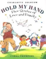 Hold My Hand - Five Stories of Love and Family (Hardcover): Charlotte Zolotow
