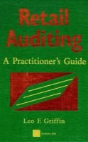 Retail Auditing - A Practitioner's Guide (Hardcover): Leo Griffin