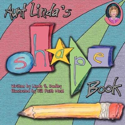 Aunt Linda's Shape Book (Paperback): Linda S. Dudley