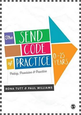 The Send Code of Practice 0-25 Years - Policy, Provision and Practice (Electronic book text): Rona Tutt, Paul Williams