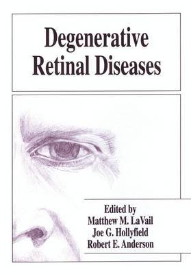 Degenerative Retinal Diseases (Paperback, Softcover reprint of the original 1st ed. 1997): Matthew M LaVail, Joe G Hollyfield,...