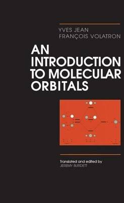 An Introduction to Molecular Orbitals (Hardcover): Yves Jean, Francois Volatron