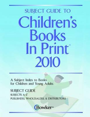 Subject Guide to Childrens Books in Print (Hardcover, 2010): R.R. Bowker