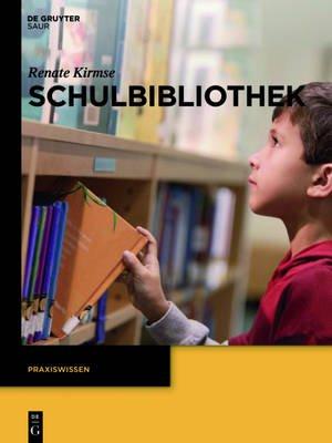 Schulbibliothek (German, Paperback): Renate Kirmse