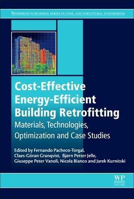 Cost-Effective Energy Efficient Building Retrofitting - Materials, Technologies, Optimization and Case Studies (Hardcover):...