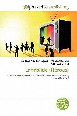 Landslide (Heroes) (Paperback): Frederic P. Miller, Agnes F. Vandome, John McBrewster