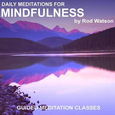 Daily Meditations for Mindfulness (Other digital): Rod Watson